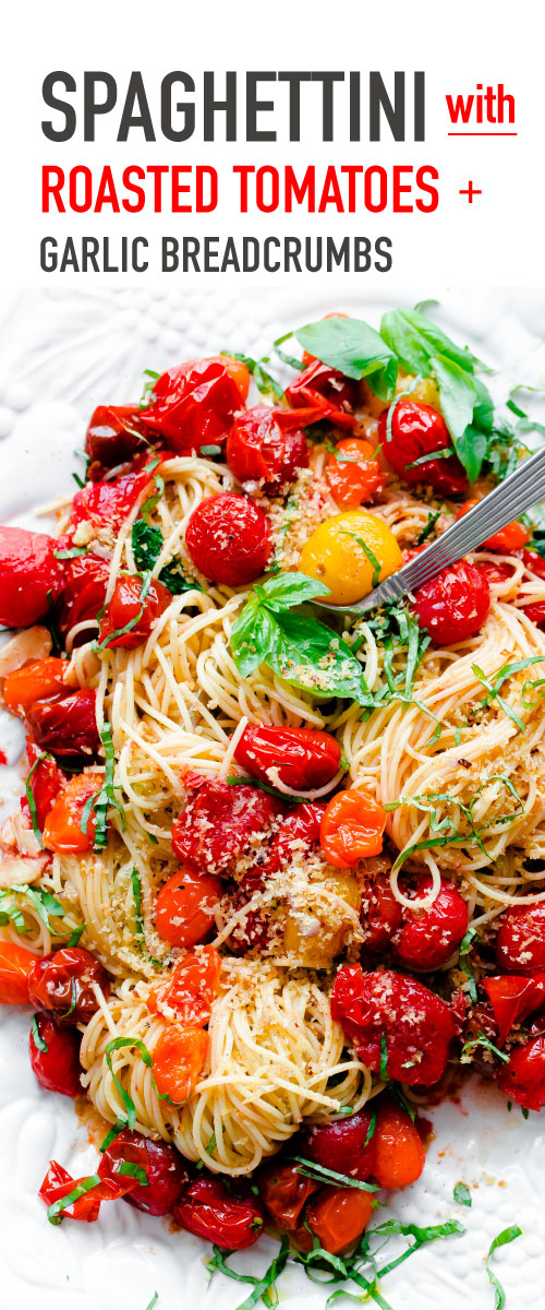 Spaghettini with Roasted Tomatoes, Basil, and Crispy Garlic Breadcrumbs. This easy summer pasta recipe can be thrown together in less than 30 minutes!