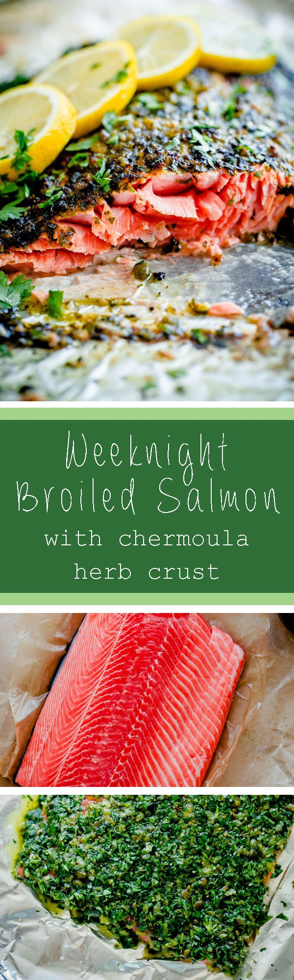 Weeknight Broiled Salmon with Chermoula Herb Crust. Easy, delicious salmon recipe that can be prepared in prepped and cooked in less than 20 minutes!