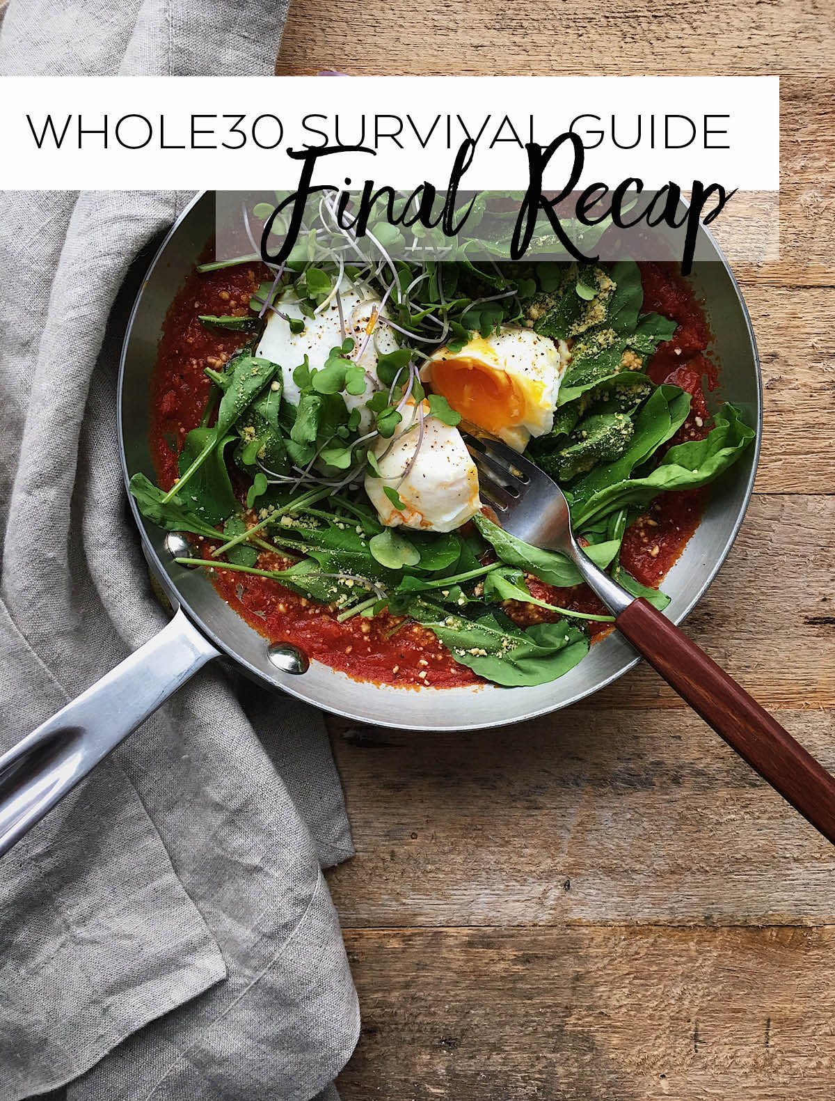 Whole30 Survival Guide Recap - my thoughts on the month!