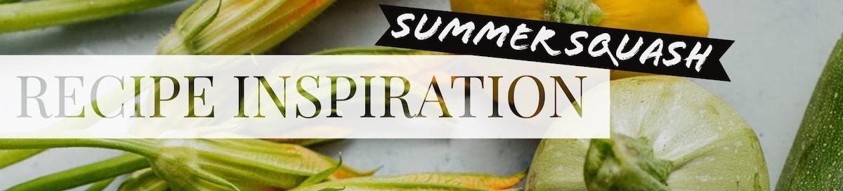 Summer Squash Recipe Inspiration